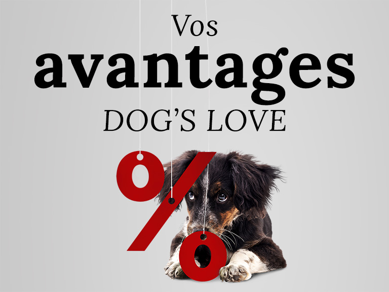 Vos avantages DOG'S LOVE